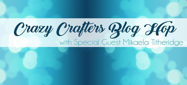 Crazy Crafters Blog Hop with special guest  – Me!