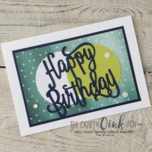 Happy Birthday Thinlit by Mikaela Titheridge, The Crafty oINK Pen