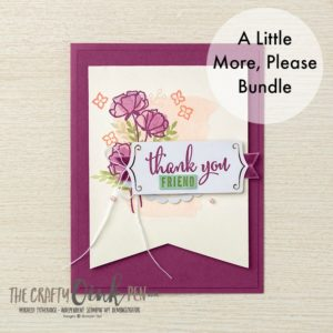 A Little More, Please Bundle from the Share What you Love Suite by Stampin' Up! available from 1-31st May 2018 with FREEBIES from Mikaela Titheridge, Independent Stampin' Up! Demonstrator, The Crafty oINK Pen's online shop 24/7
