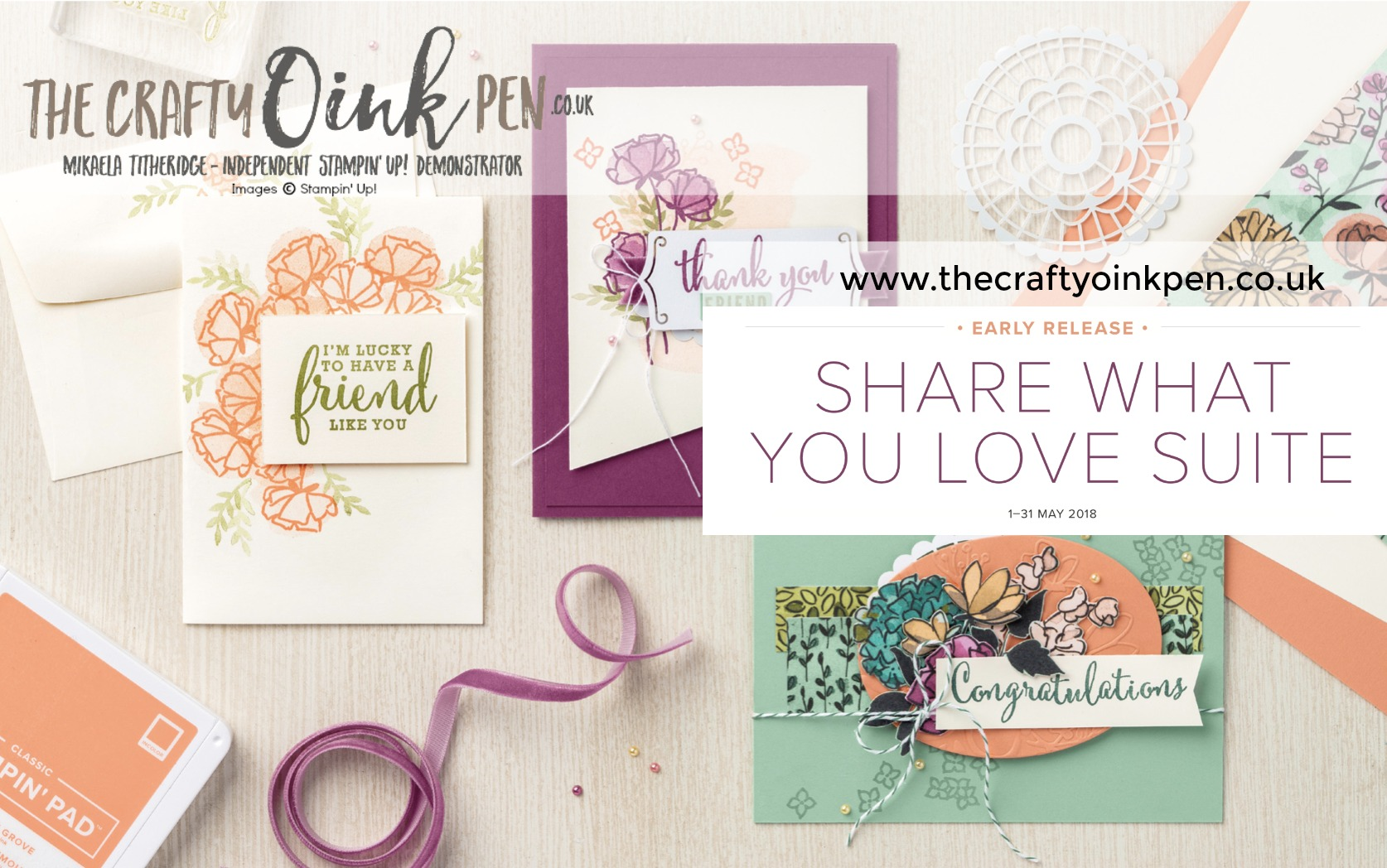 Share What You Love Suite - Early Release Stampin' Up! Products available from 1 - 31 May through Mikaela Titheridge, UK Independent Stampin' Up! Demonstrator, The Crafty oINK Pen. Online Shop available 24/7