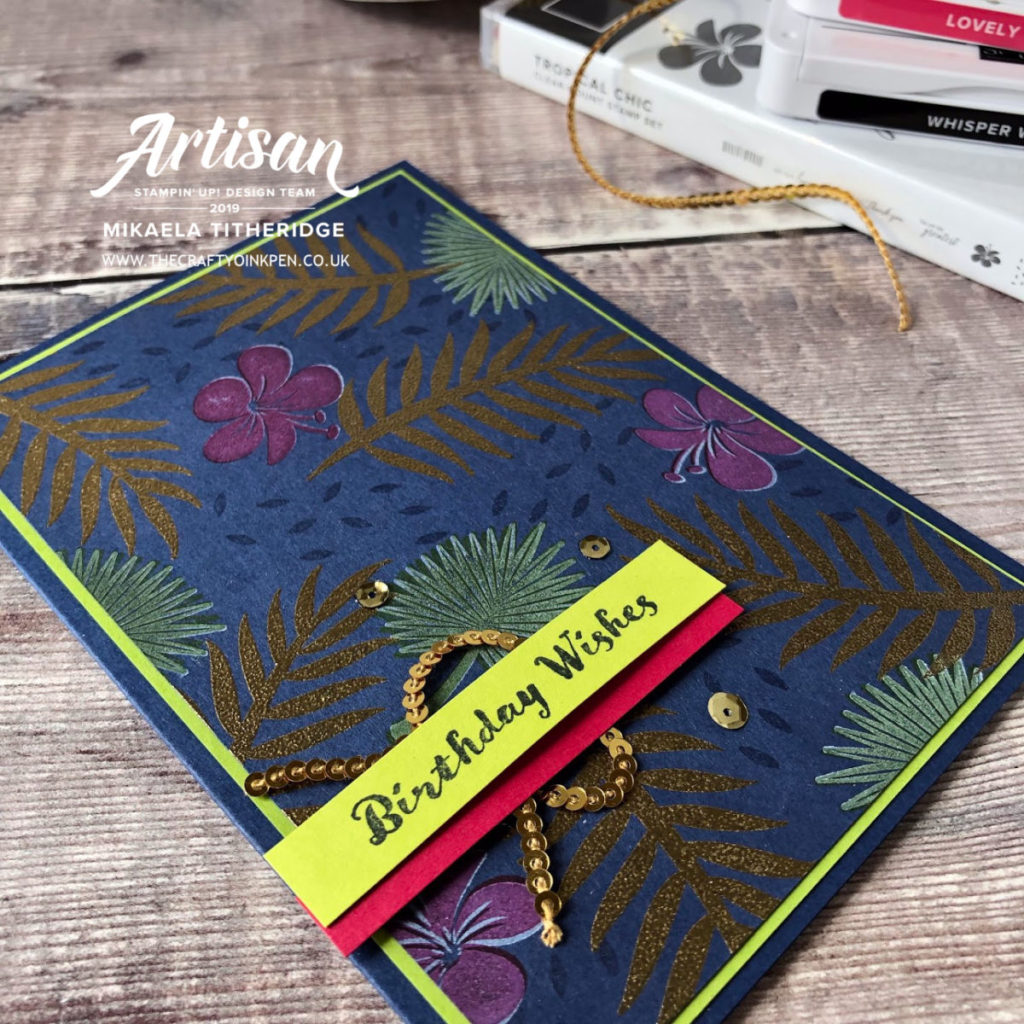 Tropical Chic Gold Heat Embossed DIY Background by Artisan Design Team Member 2019, Mikaela Titheridge, UK Independent Stampin' Up! Demonstrator, The Crafty oINK Pen. Supplies available through my online store 24/7