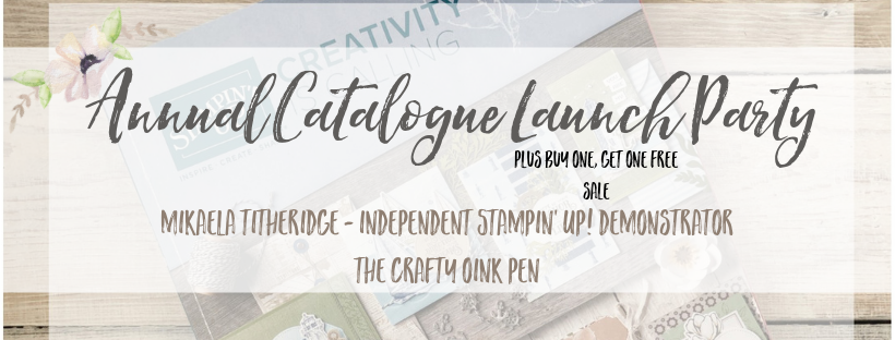 Annual Catalogue Launch Party plus Buy one, Get one FREE Sale by Artisan Design Team Member 2019, Mikaela Titheridge, UK Independent Stampin' Up! Demonstrator, The Crafty oINK Pen. Supplies available through my online store 24/7