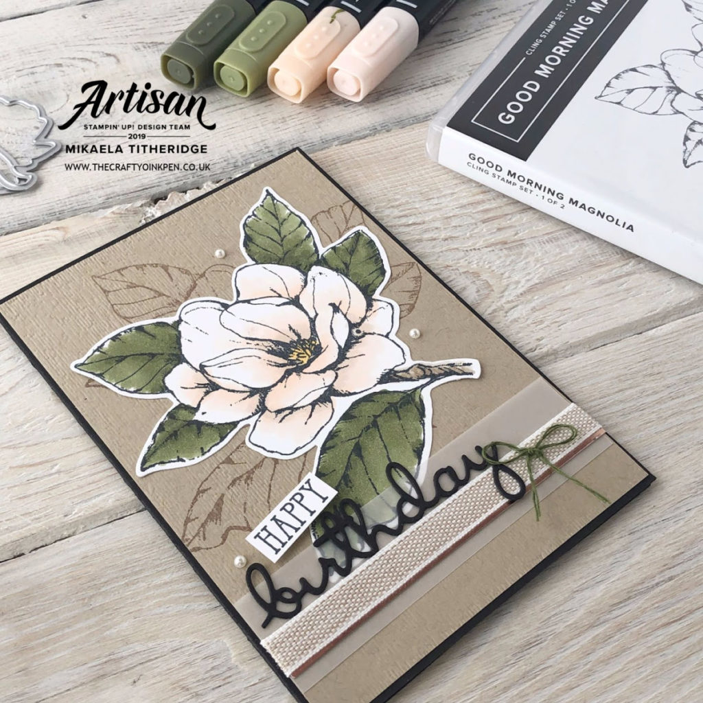 Good Morning Magnolia Birthday Card with Well Said Dies by Artisan Design Team Member 2019, Mikaela Titheridge, UK Independent Stampin' Up! Demonstrator, The Crafty oINK Pen. Supplies available through my online store 24/7