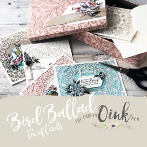 Bird Ballad Tin of Cards. Laser Cut Cards by Artisan Design Team Member 2019, Mikaela Titheridge, UK Independent Stampin' Up! Demonstrator, The Crafty oINK Pen. Supplies available through my online store 24/7