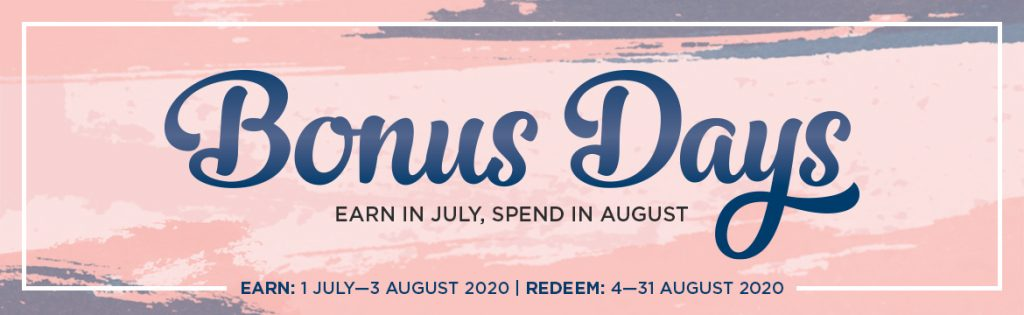 Stampin' Up! Bonus Days. Earn in July to spend in August through Mikaela Titheridge, UK Independent Stampin' Up! Demonstrator, The Crafty oINK Pen. Stampin' Up! Products available through my online UK store 24/7. Use my Shopping Code at checkout for personal rewards from me.