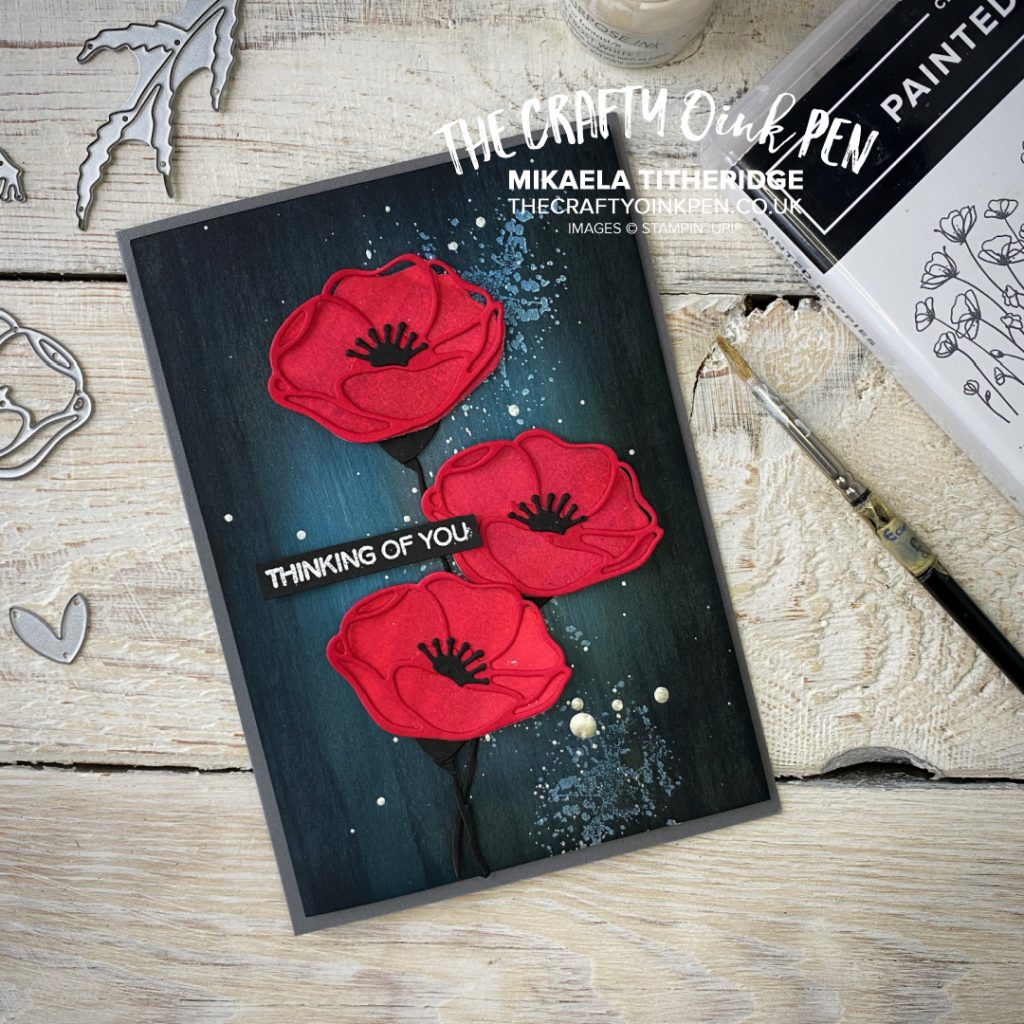 Stampin' Up! Painted Poppies by Mikaela Titheridge. Remembrance Poppy Sponging techniques, splattering, watercoloring and die cutting all help create this Remembrance Poppy Card. Sentiment from Field of Flowers by Mikaela Titheridge, UK Independent Stampin' Up! Demonstrator, The Crafty oINK Pen. Buy your Stampin' Up! Products through my online store 24/7. Use my Shopping Code at checkout for personal rewards from me. Can be found here on my Blog.